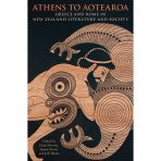 'Athens to Aotearoa' edited by Diana Burton, Simon Perris and Jeff Tatum