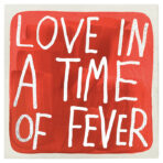 Love in a time of fever